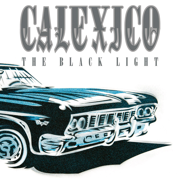 Calexico_Black_Light.jpg