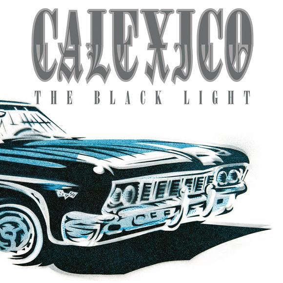 Calexico_Black_Light.jpg